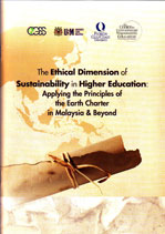 The Ethical Dimension of Sustainability in Higher Education: Applying the Principles of the Earth Charter in Malaysia & Beyond