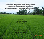 Towards Regional Rice Integration: Considerations from Myanmar, Cambodia and Lao PDR Perspectives