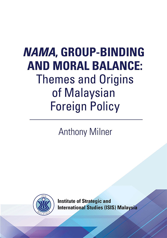 Nama, Group-Binding and Moral Balance: Themes and Origins of Malaysian Foreign Policy