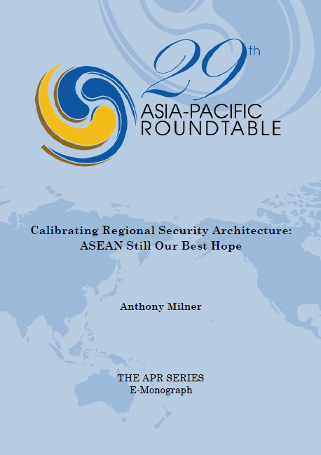 Calibrating Regional Security Architecture: ASEAN Still Our Best Hope